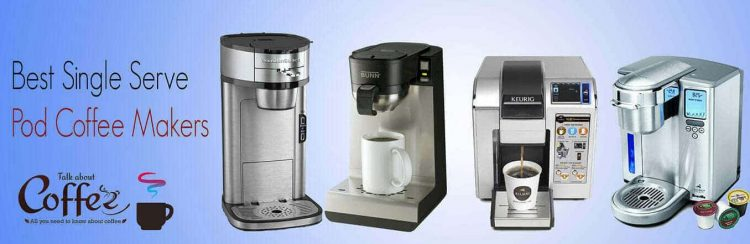 Top 10 Single Serve / Pod Coffee Makers