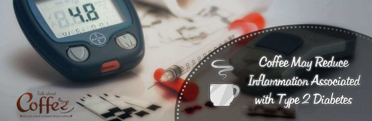 Coffee May Reduce Inflammation Associated with Type 2 Diabetes