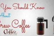 Five Facts You Should Know About Cold Brew Coffee