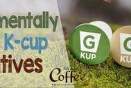 Environmentally Friendly K-cup Alternatives