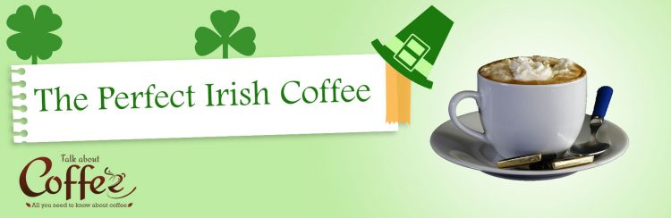 Irish Coffee – The Perfect Recipe